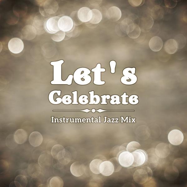 Let's Celebrate - Instrumental Jazz Mix - Dixieland, Smooth