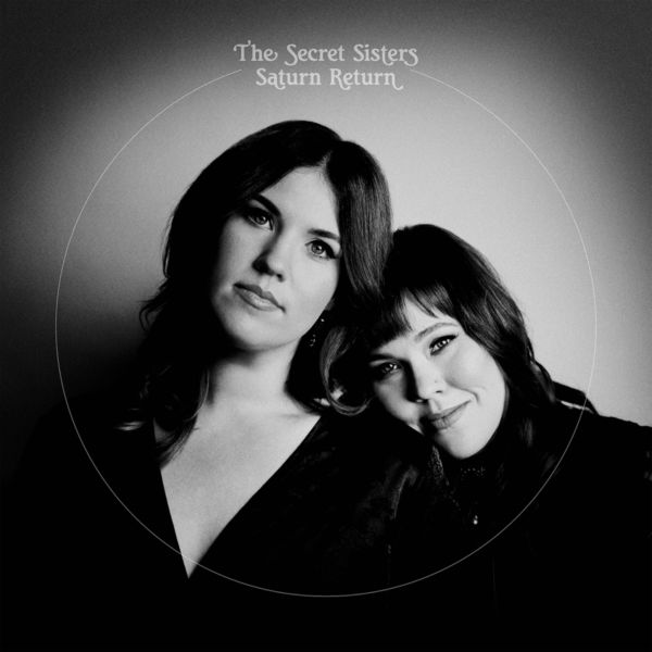 The Secret Sisters - Late Bloomer
