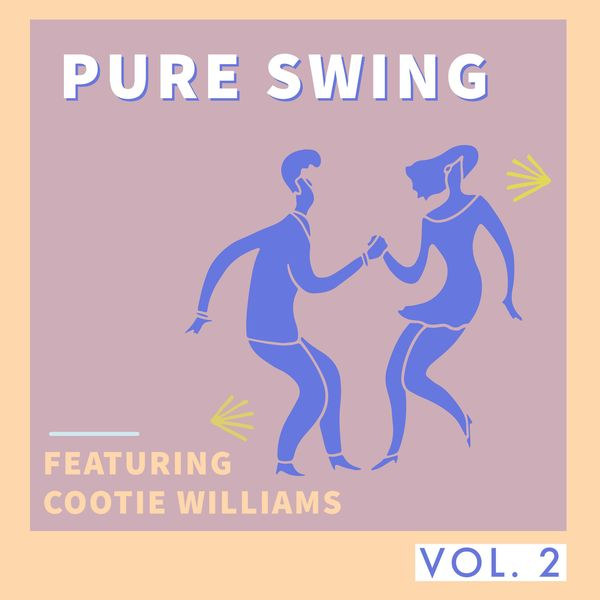 Various Artists - Pure Swing - Vol. 2: Featuring Cootie Williams