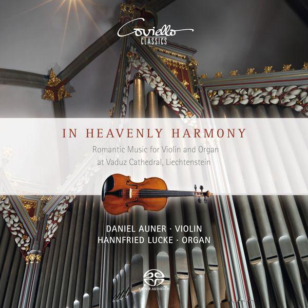 Hannfried Lucke, Daniel Auner - In Heavenly Harmony (Romantic Music for Violin and Organ)