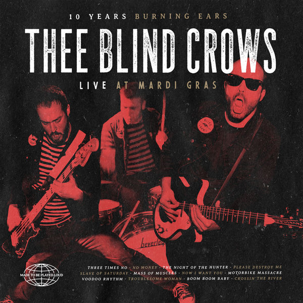 Thee Blind Crows - 10 Years Burning Ears (Live at Mardi Gras)