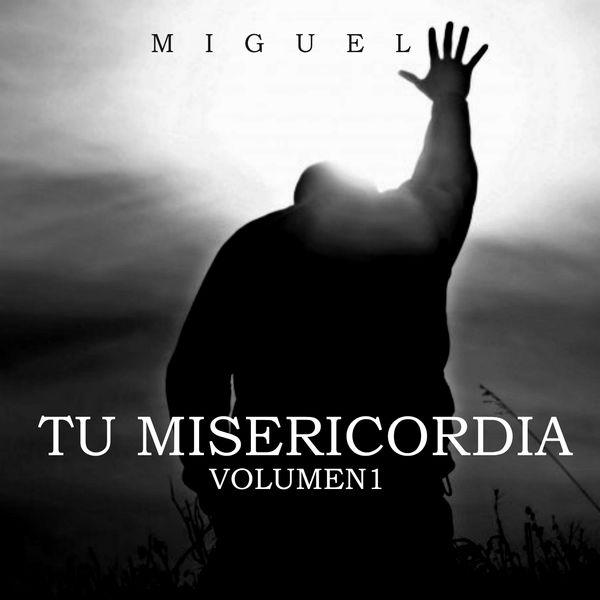Miguel - Tu Misericordia (Vol. 1)