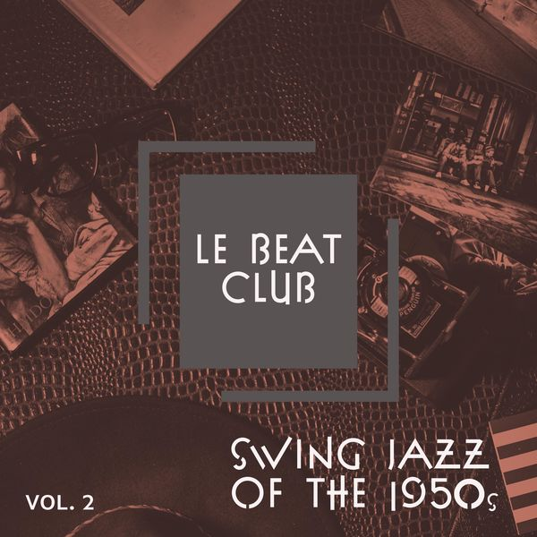 Various Artists - Le Beat Club - Vol. 2: Swing Jazz of the 1950s