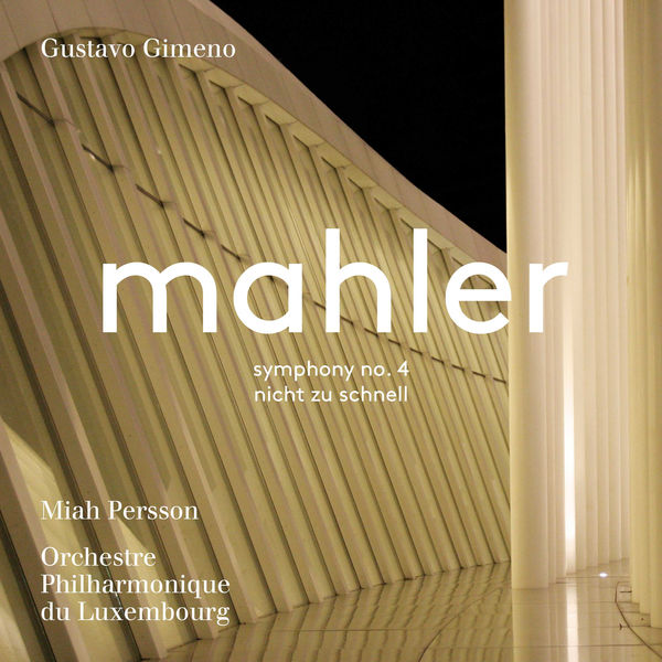 Gustavo Gimeno - Mahler: Symphony No. 4 in G Major & Piano Quartet in A Minor