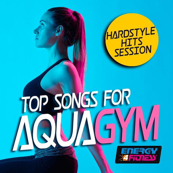 Various Artists - Top Songs for Aqua Gym Hardstyle Hits Session