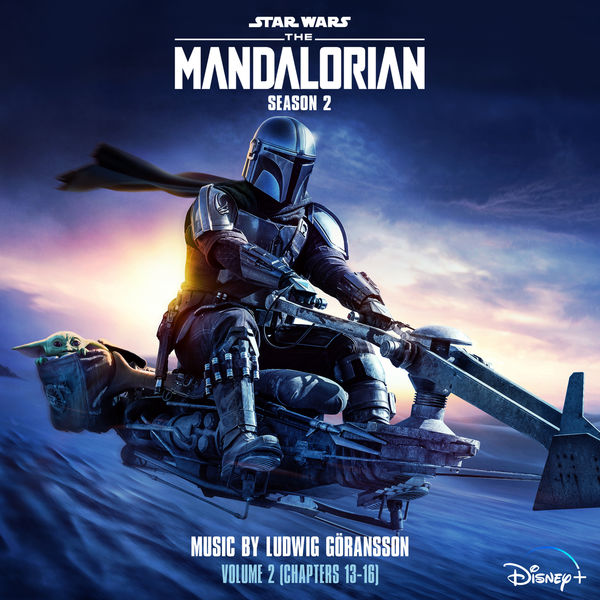 Ludwig Goransson - The Mandalorian: Season 2 - Vol. 2 (Chapters 13-16)