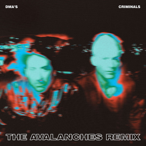 DMA'S - Criminals (The Avalanches Remix)