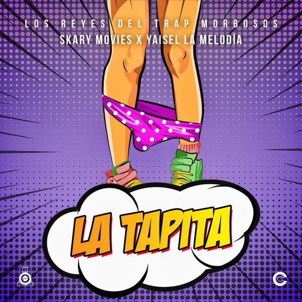Los Reyes Del Trap Morbosos - La Tapita