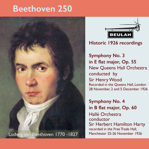 Sir Henry Wood - Beethoven 250 Historic 1926 Recordings Symphonies 3 and 4