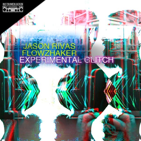 Jason Rivas, Flowzhaker - Experimental Glitch