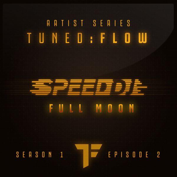 DJ Speed - Full Moon (T:F Artist Series S01-E02)