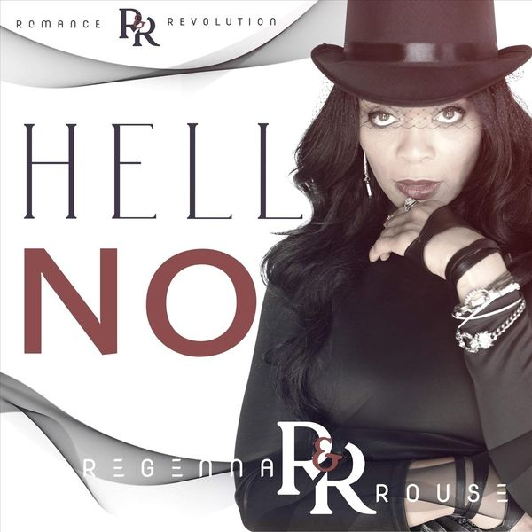 Regenna Rouse - Hell No