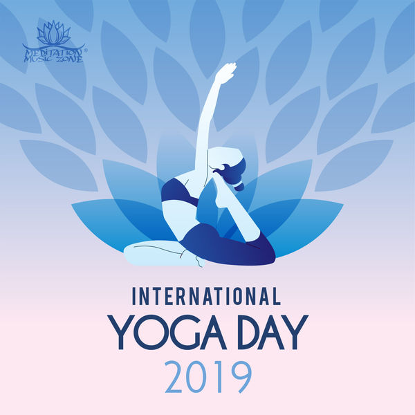 Meditation Music Zone - International Yoga Day 2019: Background Music for Festive Yoga Classes