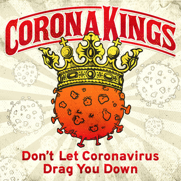 Corona Kings - Don't Let Coronavirus Drag You Down
