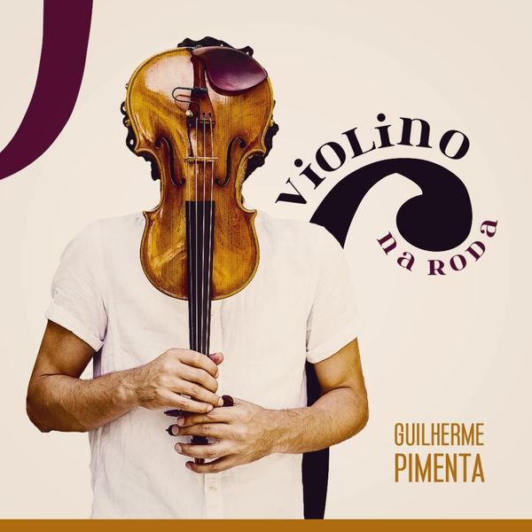 Guilherme Pimenta - Violino Na Roda