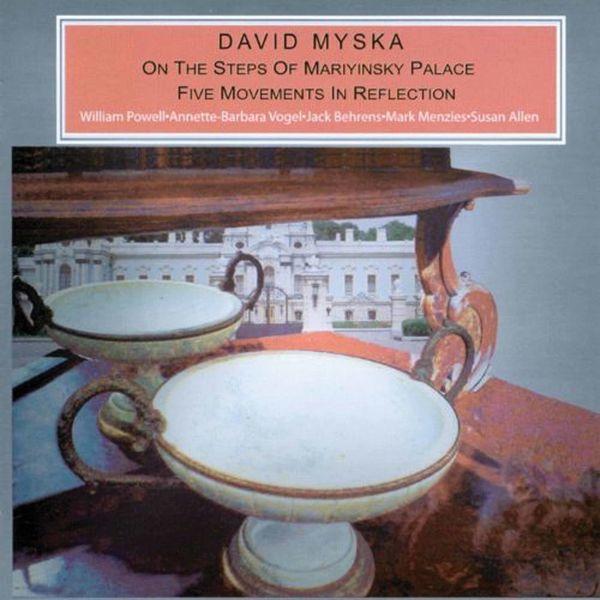 William Powell - David Myska: On the Steps of the Mariyinski Palace & 5 Movements in Reflection