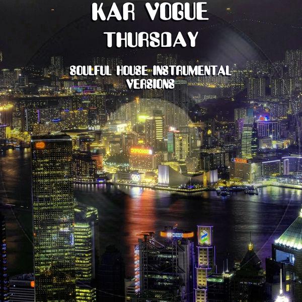 Kar Vogue - Thursday (Soulful House Instrumental Versions)