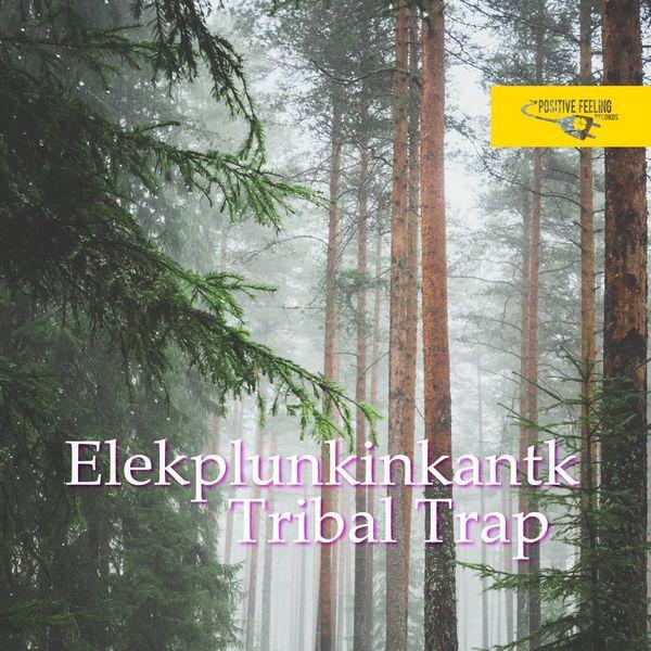 Elekplunkinkantk - Tribal Trap