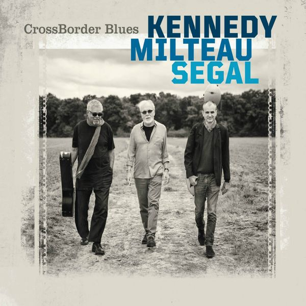Harrison Kennedy, Jean-Jacques Milteau, Vincent Ségal - CrossBorder Blues