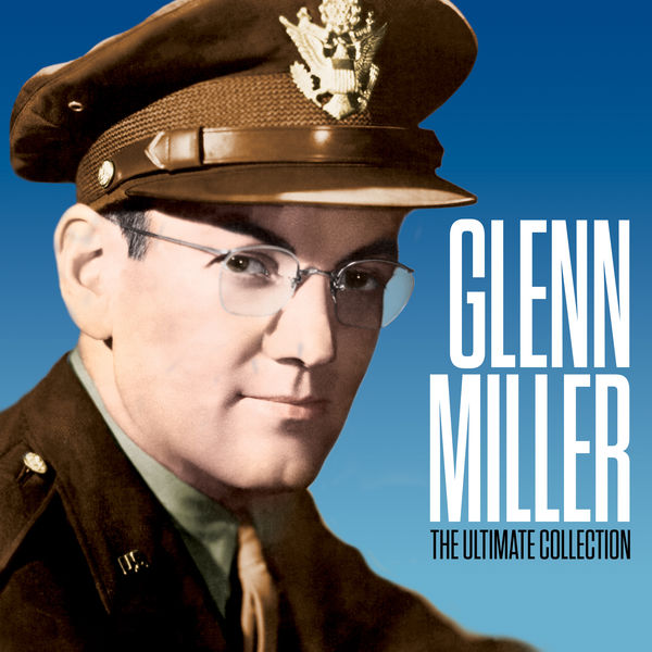 Glenn Miller - The Ultimate Collection