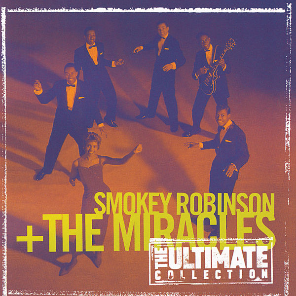 The Miracles - The Ultimate Collection:  Smokey Robinson & The Miracles