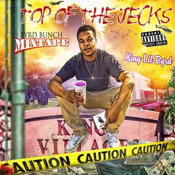 Byrd From Da Bunch - Top Of The Jecks