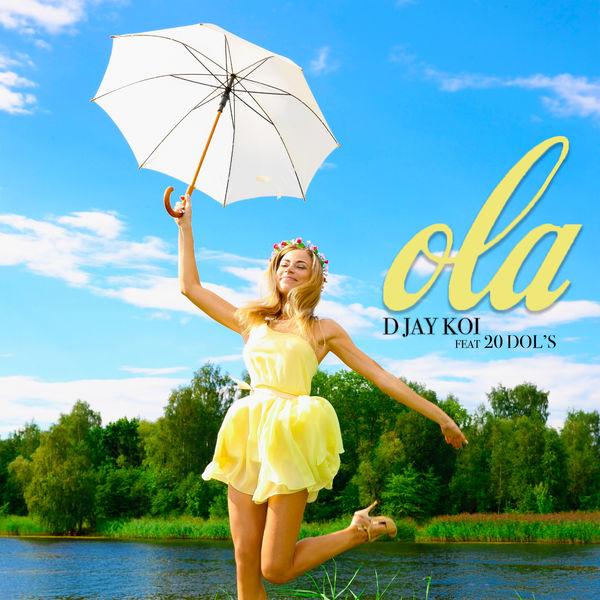 D Jay Koi - Ola