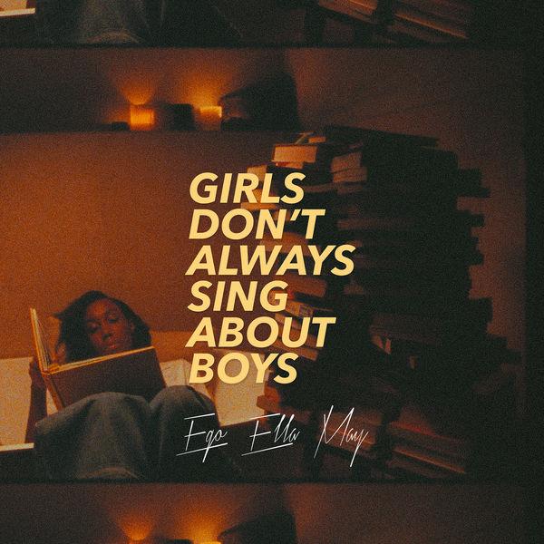 Ego Ella May Girls Don't Always Sing About Boys