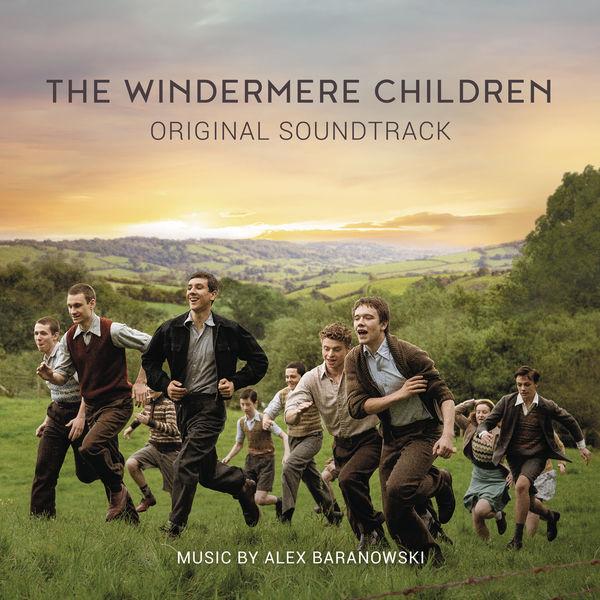 Alex Baranowski - The Windermere Children (Original Film Soundtrack)