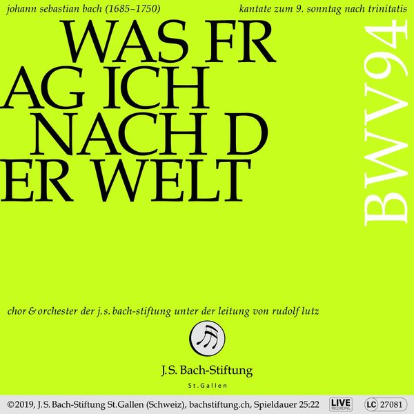 Chor der J.S. Bach-Stiftung - Bachkantate, BWV 94 - Was frag ich nach der Welt