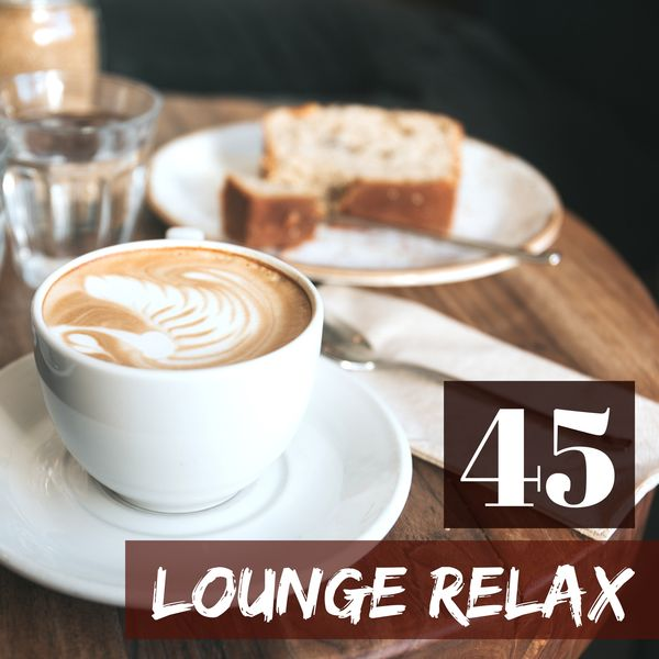 Lounge Relax 45 - Easy Listening Instrumental Chillout 2018