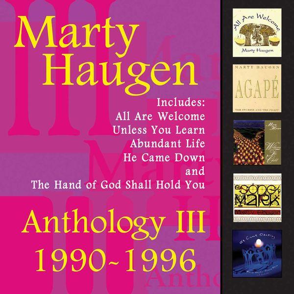 Marty Haugen - Anthology III: 1990-1996: The Best of Marty Haugen