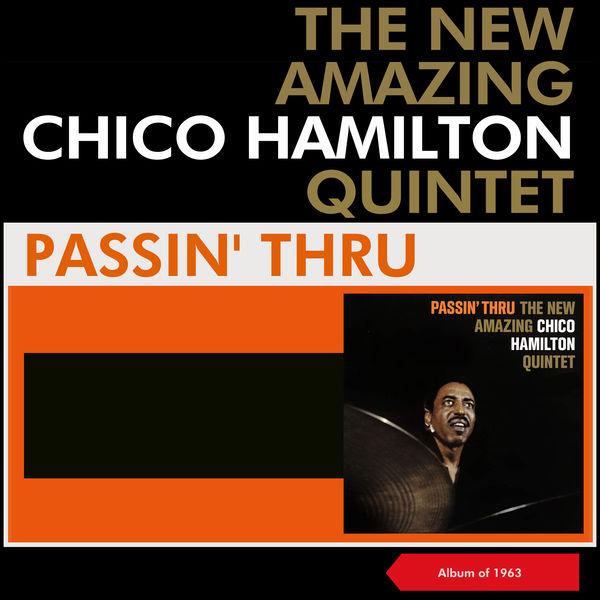 The New Amazing Chico Hamilton Quintet - Passin' Thru