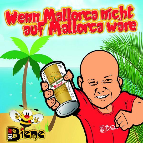 DJ Biene - Wenn Mallorca nicht auf Mallorca wäre