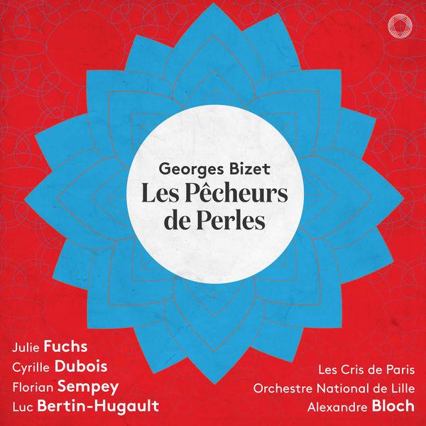 Alexandre Bloch - Bizet : Les Pêcheurs de perles