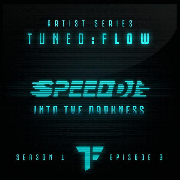 DJ Speed|Into the Darkness  (T:F Artist Series S01-E03)