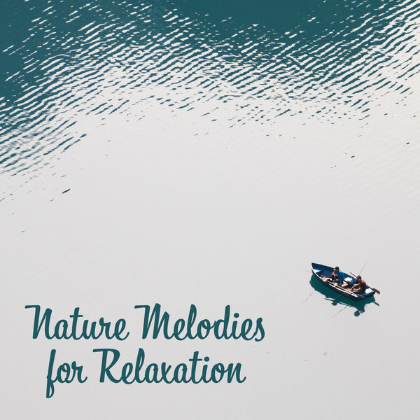Relaxation and Meditation - Nature Melodies for Relaxation