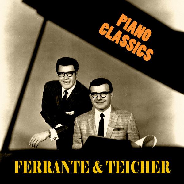 Ferrante & Teicher - Piano Classics (Remastered)