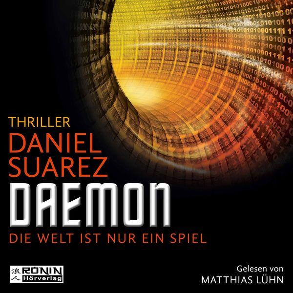 Daniel Suárez - Daemon - Daemon - Die Welt ist nur ein Spiel 1 (Ungekürzt)