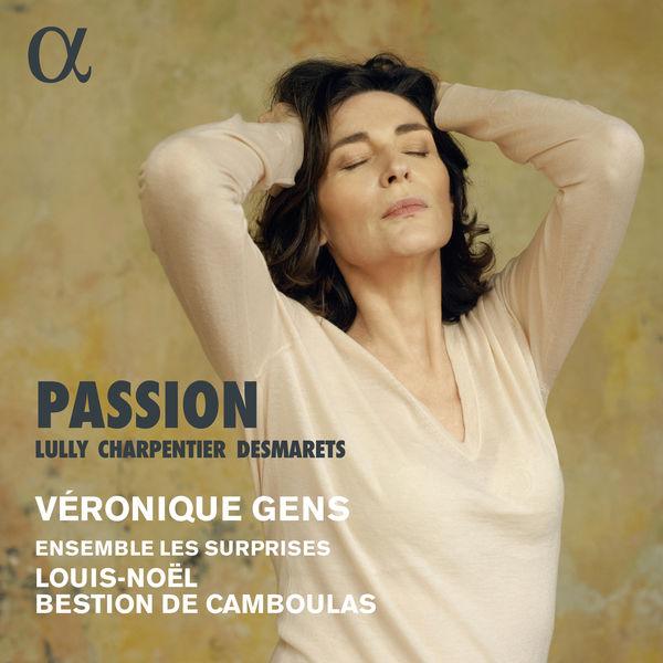 Véronique Gens Lully, Charpentier & Desmarets: Passion