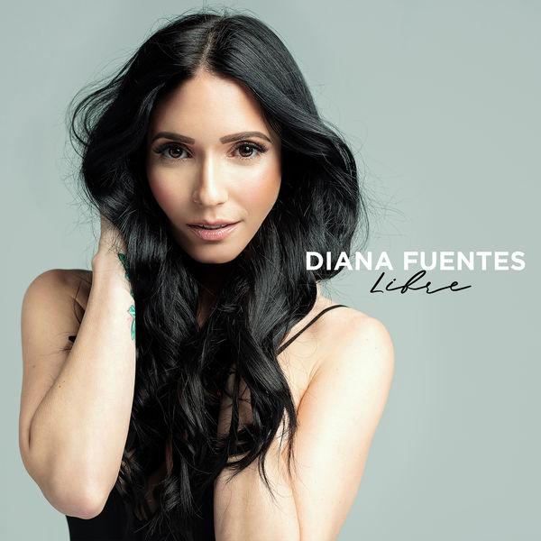 Diana Fuentes - Libre