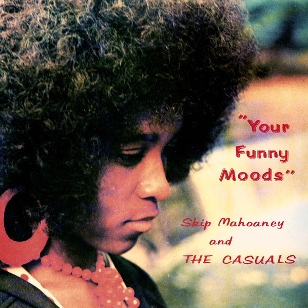 Skip Mahoaney & The Casuals - Your Funny Moods