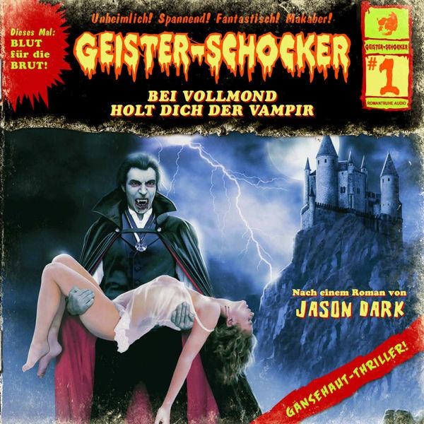 Geister-Schocker Folge 1: Bei Vollmond holt dich der Vampir