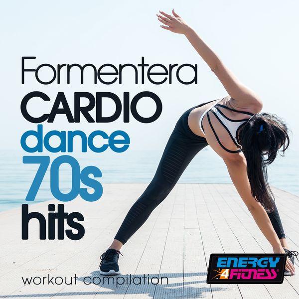 Various Artists - Formentera Cardio Dance 70S Hits Workout Compilation