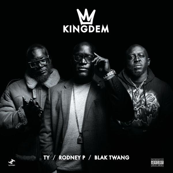 KingDem - The Kingdem (feat. Rodney P, Blak Twang, Ty)