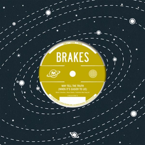 Brakes - Why Tell the Truth (When It's Easier to Lie) / Worry About It Later
