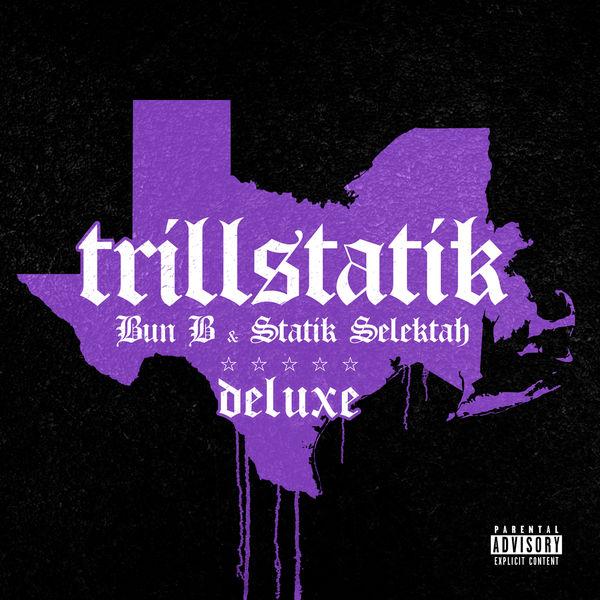 Bun B - TrillStatik (Deluxe Version)