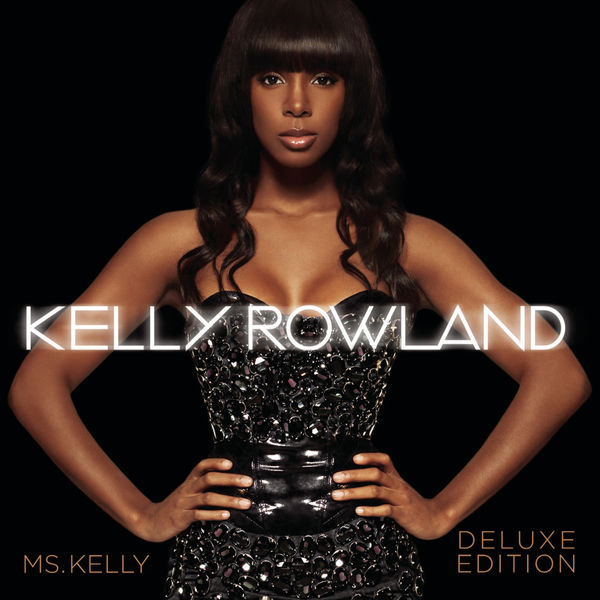 Ms. Kelly: deluxe edition | kelly rowland – download and listen to.