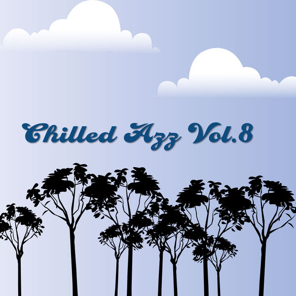 Various Artists - Chilled Azz, Vol. 8