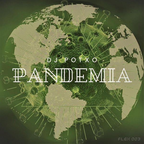 DJ POTXO - PANDEMIA